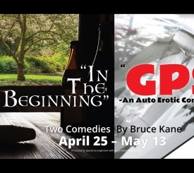 In the Beginning | GPS An Auto Erotic Comedy - The Marco Players